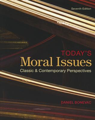 Today's Moral Issues: Classic & Contemporary Perspectives - Bonevac, Daniel