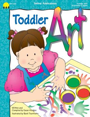 Toddler Art - Totline Publications (Compiled by)