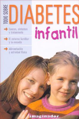 Todo Sobre Diabetes Infantil - Guerrero, Fermin E