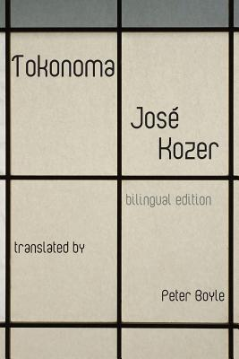 Tokonoma - Kozer, Jose, and Boyle, Peter (Translated by)