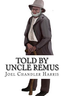 Told by Uncle Remus - Harris, Joel Chandler