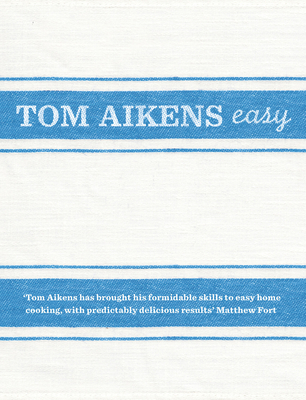 Tom Aikens: Easy - Aikens, Tom