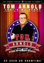 Tom Arnold: That's My Story and I'm Sticking to It