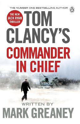 Tom Clancy's Commander-in-Chief: A Jack Ryan Novel - Greaney, Mark