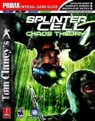 Tom Clancy's Splinter Cell: Chaos Theory: Prima Official Game Guide - Prima Temp Authors, and Loe, Casey, and Kaizen Media Group