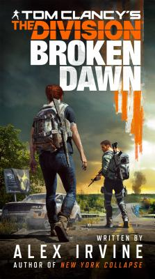 Tom Clancy's the Division: Broken Dawn - Irvine, Alex