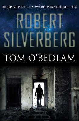 Tom O'Bedlam - Silverberg, Robert
