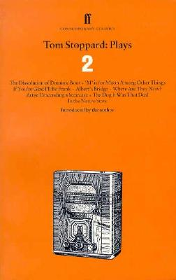 Tom Stoppard: Plays 2: The Dissolution of Dominic Boot, 'm' Is for Moon Among Other Things, If You're Glad I'll Be Frank, Albert's Bridge, Where Are They Now?, Artist Descending a Staircase, the Dog It Was That Died, in the Native State - Stoppard, Tom