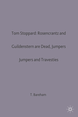 Tom Stoppard: Rosencrantz and Guildenstern are Dead, Jumpers and Travesties - Bareham, Tony (Editor)