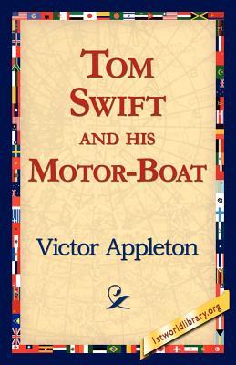 Tom Swift and His Motor-Boat - Appleton, Victor II