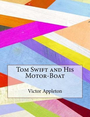 Tom Swift and His Motor-Boat - Appleton, Victor, II