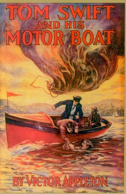 Tom Swift & His Motor Boat - Appleton, Victor, II