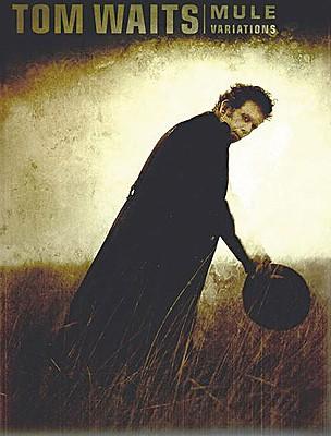 Tom Waits - Mule Variations - Waits, Tom