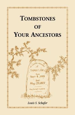 Tombstones of Your Ancestors - Schafer, Louis S