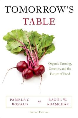 Tomorrow's Table: Organic Farming, Genetics, and the Future of Food - Ronald, Pamela C, and Adamchak, Raoul W