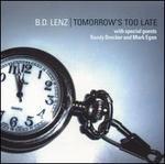 Tomorrow's Too Late