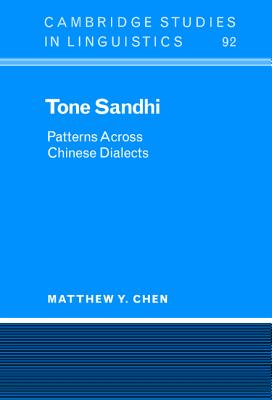 Tone Sandhi: Patterns Across Chinese Dialects - Chen, Matthew Y