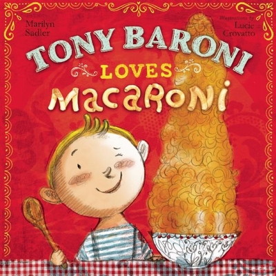 Tony Baroni Loves Macaroni - Sadler, Marilyn