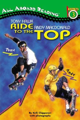 Tony Hawk and Andy MacDonald: Ride to the Top - Dieterich, Alice