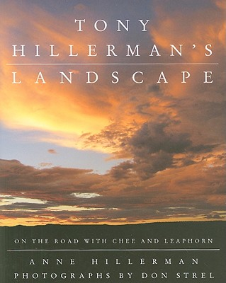 Tony Hillerman's Landscape: On the Road with an American Legend - Hillerman, Anne, and Strel, Don (Photographer)