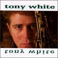 Tony White - Tony White