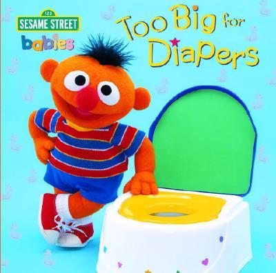 Too Big for Diapers (Sesame Street) - Random House, and Barrett, John E (Photographer)