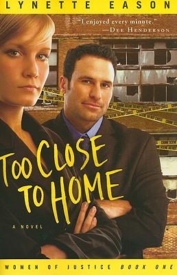 Too Close to Home - Eason, Lynette