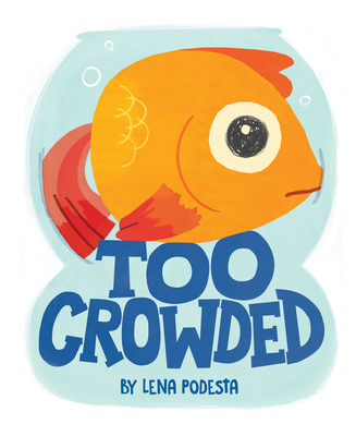 Too Crowded - Podesta, Lena