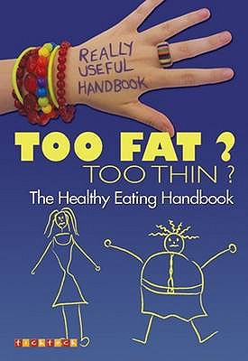 Too Fat? Too Thin?: The Eating Handbook - Sayer, Melissa