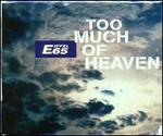 Too Much of Heaven