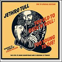 Too Old to Rock 'n' Roll: Too Young to Die! [40th Anniversary Edition] [Steven Wilson S - Jethro Tull