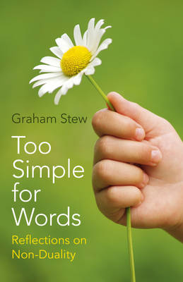 Too Simple for Words: Reflections on Non-Duality - Stew, Graham
