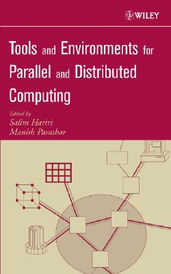 Tools and Environments for Parallel and Distributed Computing - Hariri, Salim (Editor), and Parashar, Manish (Editor)