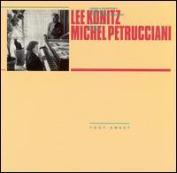 Toot Sweet - Lee Konitz/Michel Petrucciani