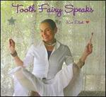 Tooth Fairy Speaks