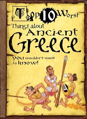 Top 10 Worst Things about Ancient Greece: You Wouldn't Want to Know - England, Victoria, MBA, Bsn, RN
