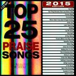 Top 25 Praise Songs 2015