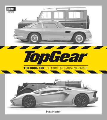 Top Gear: The Cool 500: The Coolest Cars Ever Made - Master, Matt