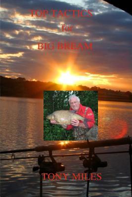 Top Tactics for Big Bream - Miles, Tony