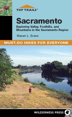 Top Trails: Sacramento: Must-Do Hikes for Everyone - Evans, Steven L