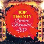 Top Twenty Operatic Scenes and Arias
