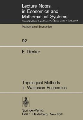Topological Methods in Walrasian Economics - Dierker, E