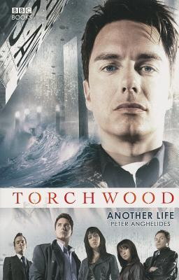 Torchwood: Another Life - Anghelides, Peter