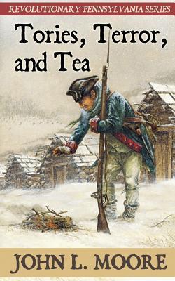 Tories, Terror, and Tea - Moore, John L