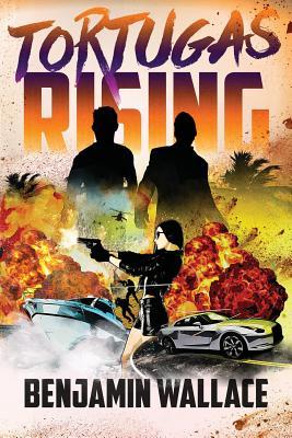 Tortugas Rising - Wallace, Benjamin