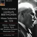 Toscanini conducts Beethoven: Missa Solemnis Op. 123