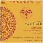 Toshiro Mayuzumi: Samsara