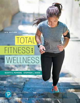 Total Fitness and Wellness - Powers, Scott K., and Dodd, Stephen L.