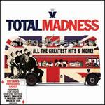 Total Madness: All the Greatest Hits & More!