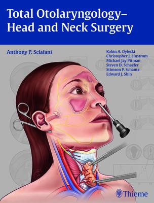 Total Otolaryngology-Head and Neck Surgery - Sclafani, Anthony P (Editor)